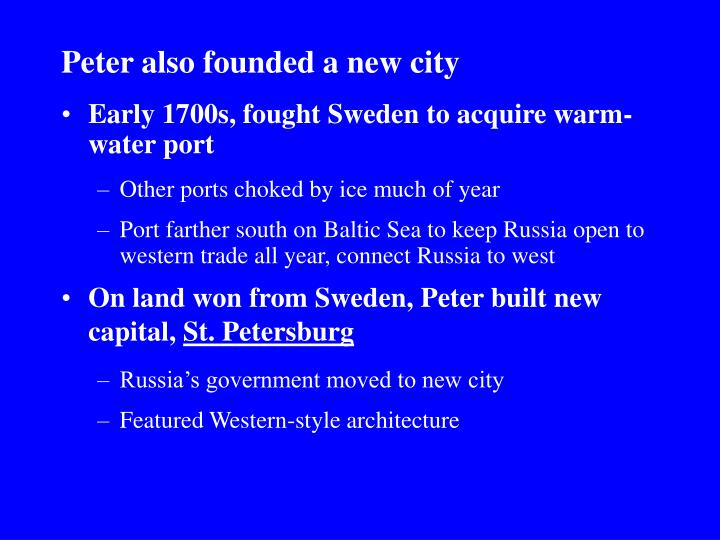 Peter also founded a new city