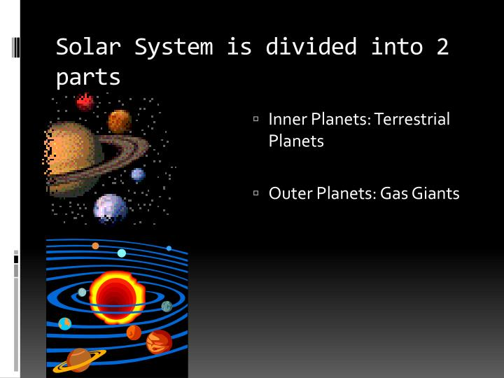 Solar System is divided into 2 parts