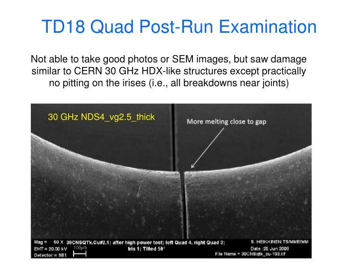 TD18 Quad Post-Run Examination
