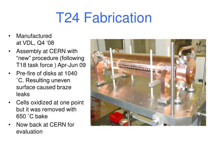 T24 Fabrication