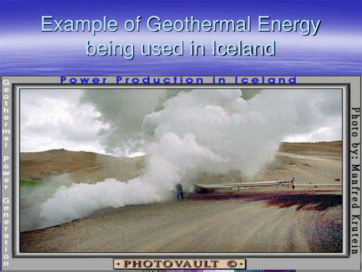Example of Geothermal Energy being used in Iceland