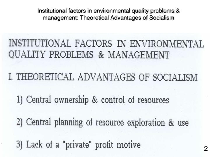 Institutional factors in environmental quality problems & management: Theoretical Advantages of Soci...