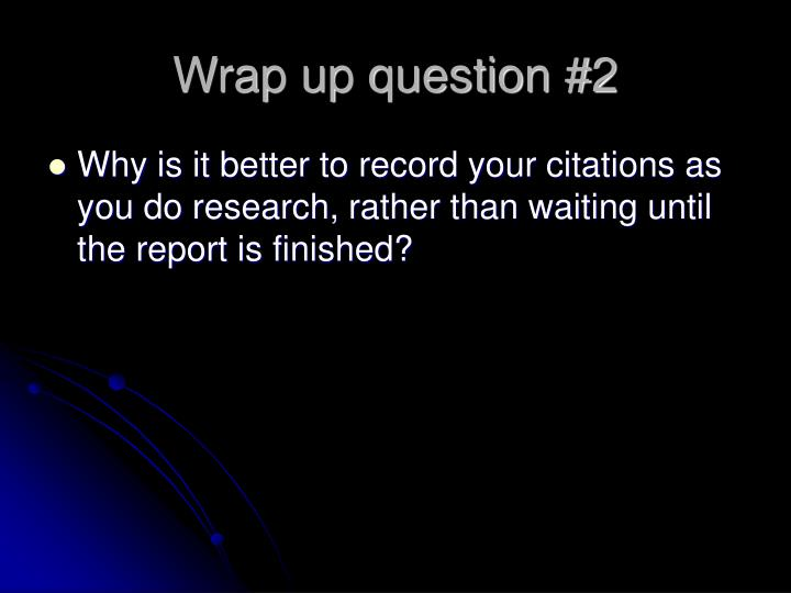 Wrap up question #2