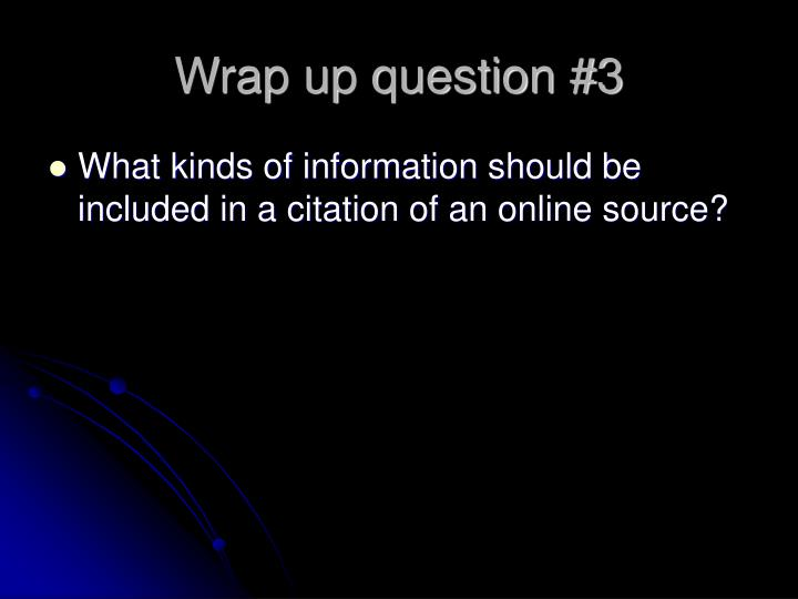 Wrap up question #3