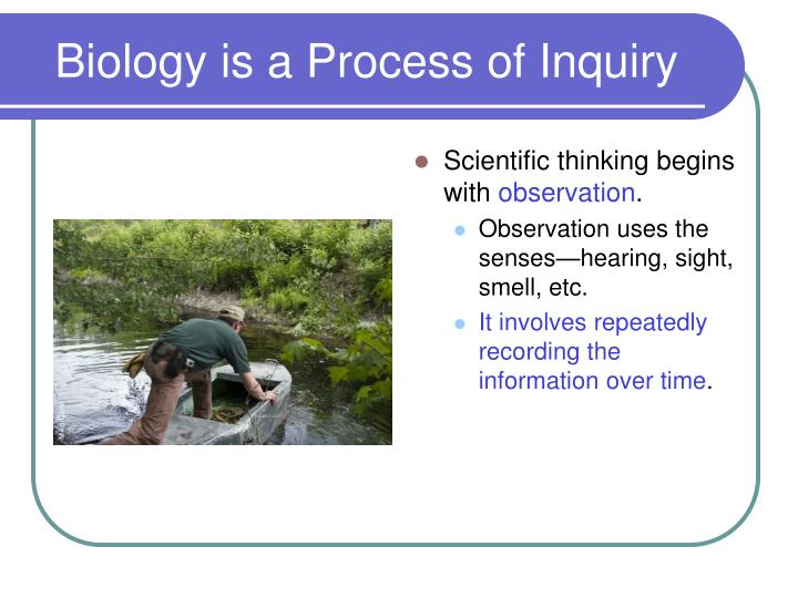 Biology is a Process of Inquiry