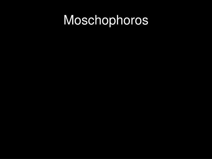 Moschophoros