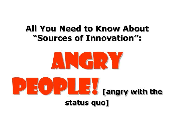 """All You Need to Know About """"Sources of Innovation"""":"""