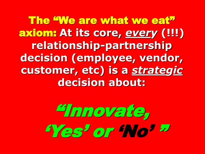 """The """"We are what we eat"""" axiom:"""