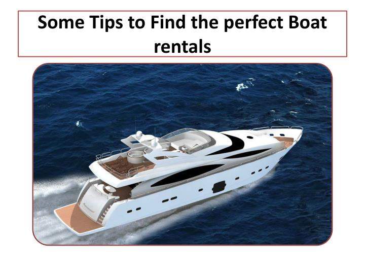 Some Tips to Find the perfect Boat rentals