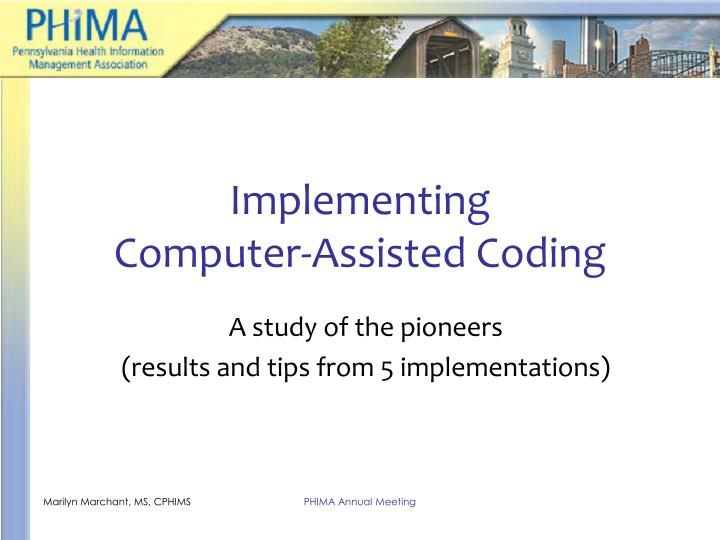 Implementing computer assisted coding