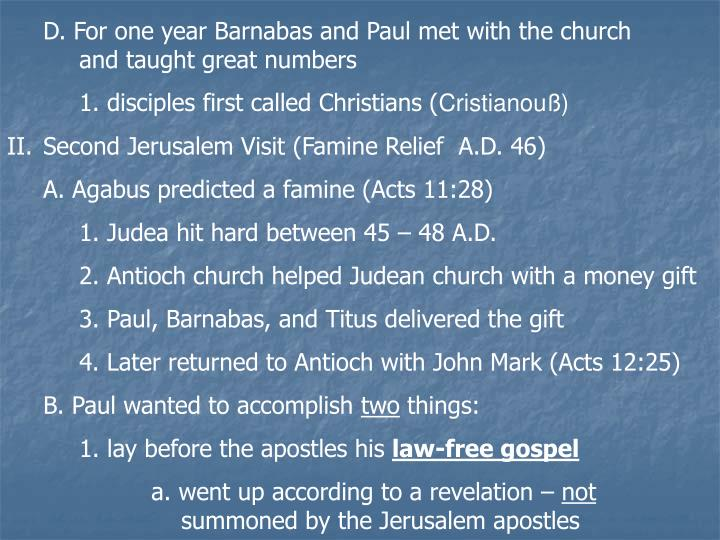 D. For one year Barnabas and Paul met with the church        and taught great numbers