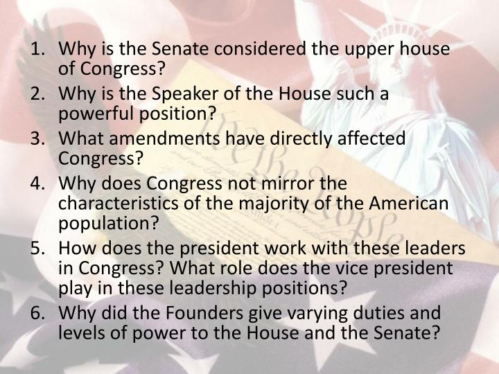 Why is the Senate considered the upper house of Congress?