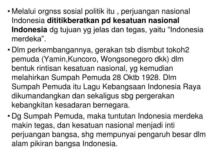 Melalui orgnss sosial politik itu , perjuangan nasional Indonesia