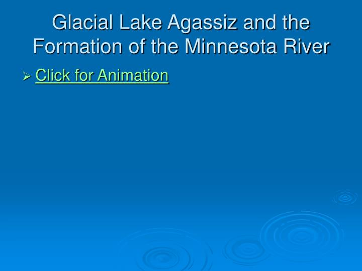 Glacial Lake Agassiz and the Formation of the Minnesota River