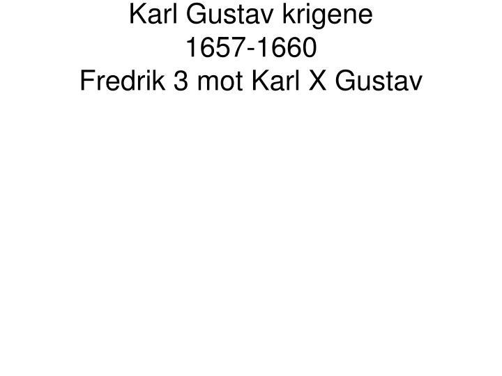 Karl Gustav krigene