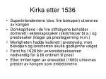 kirka etter 1536