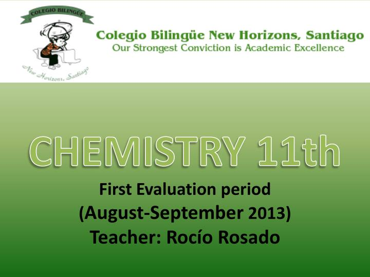 Chemistry 11th first evaluation period august september 2013 teacher roc o rosado