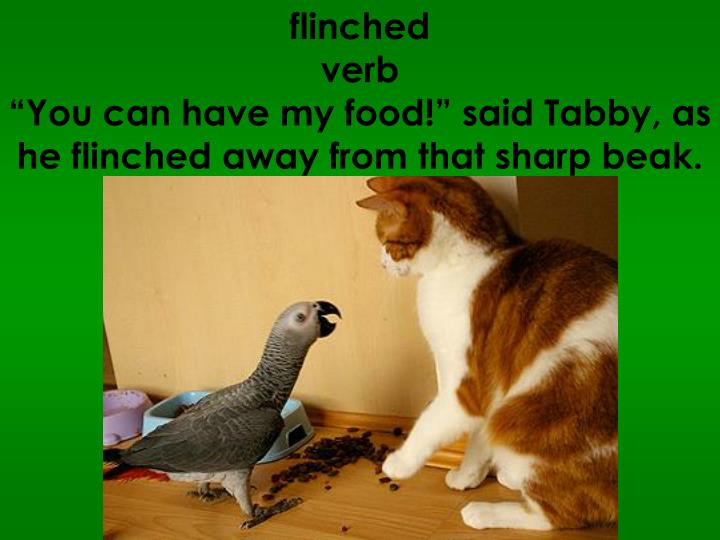 flinched