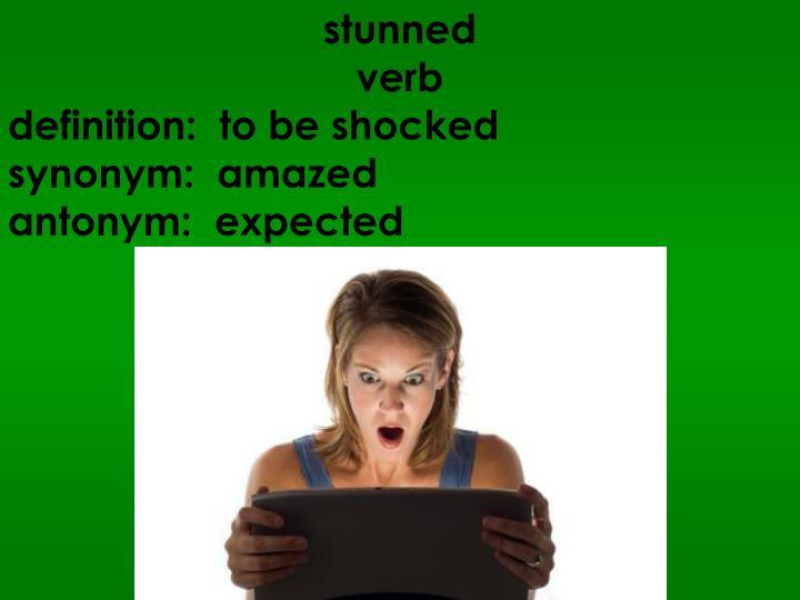 stunned