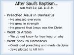 after saul s baptism acts 9 19 31 gal 1 13 24
