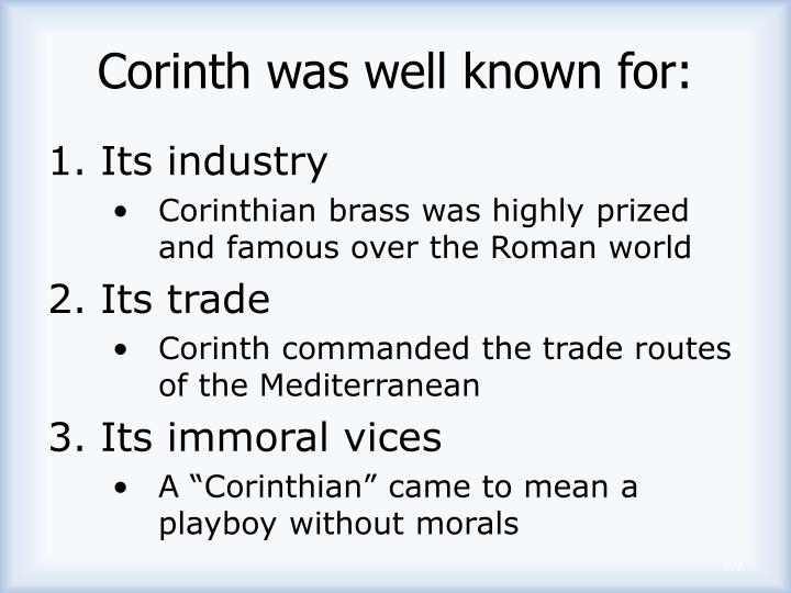 Corinth was well known for: