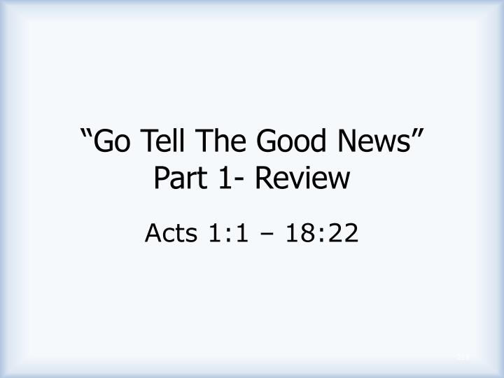 """Go Tell The Good News"""