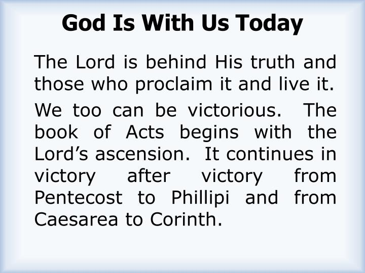 God Is With Us Today