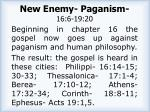 new enemy paganism 16 6 19 20