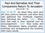 paul and barnabas and their companions return to jerusalem acts 15 30 35