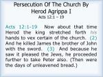 persecution of the church by herod agrippa i acts 12 1 19
