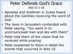 peter defends god s grace acts 11 1 18