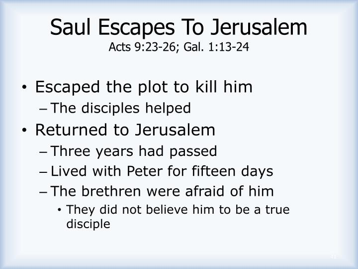 Saul Escapes To Jerusalem