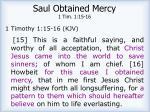 saul obtained mercy 1 tim 1 15 16