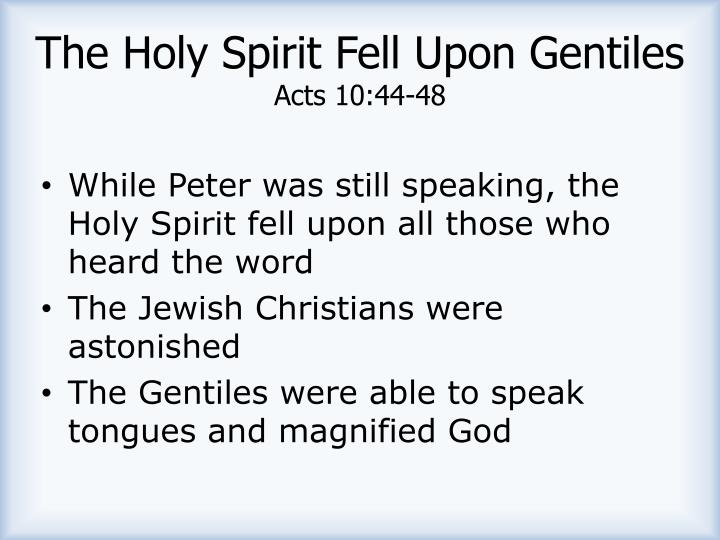 The Holy Spirit Fell Upon Gentiles