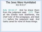 the jews were humiliated acts 18 16 17
