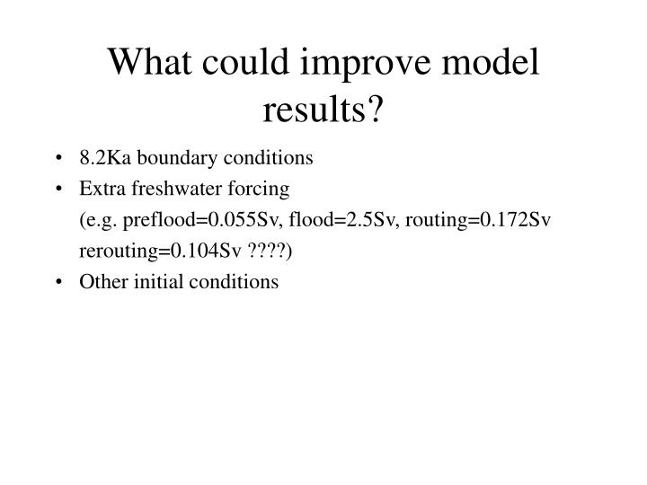 What could improve model results?