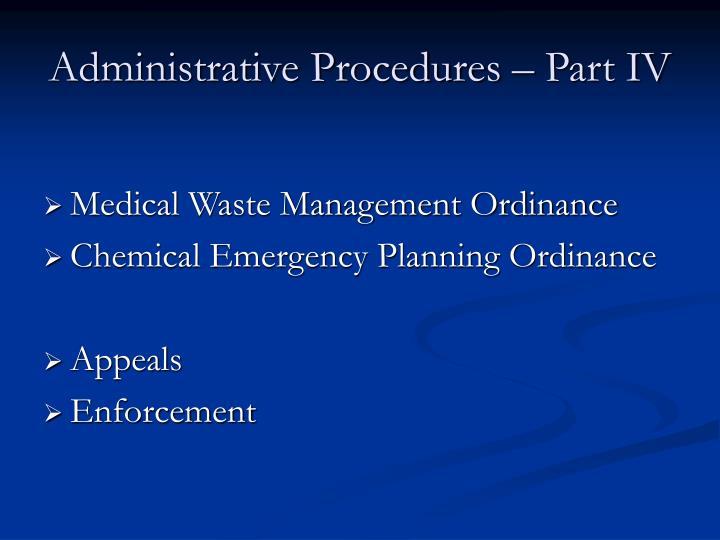 Administrative Procedures – Part IV