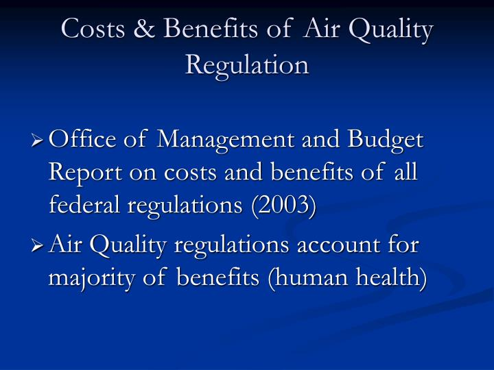 Costs & Benefits of Air Quality Regulation