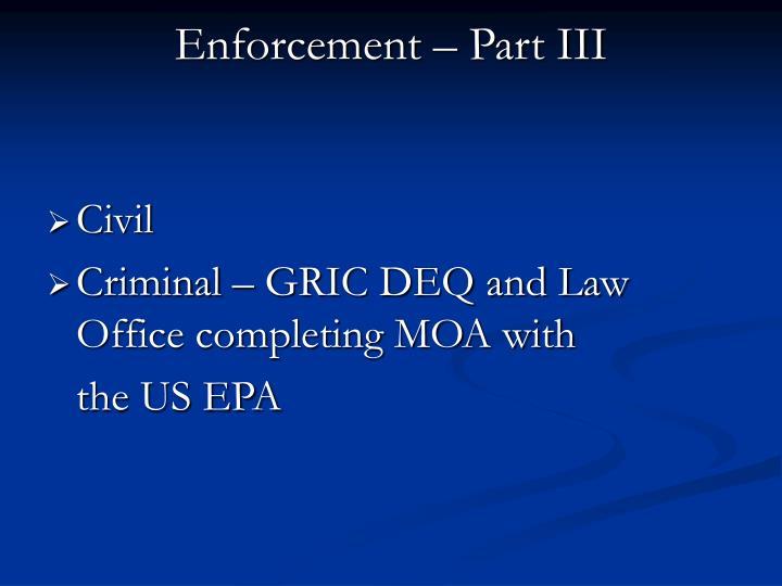 Enforcement – Part III