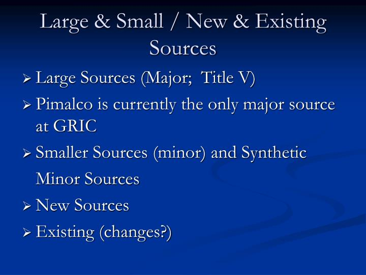 Large & Small / New & Existing Sources