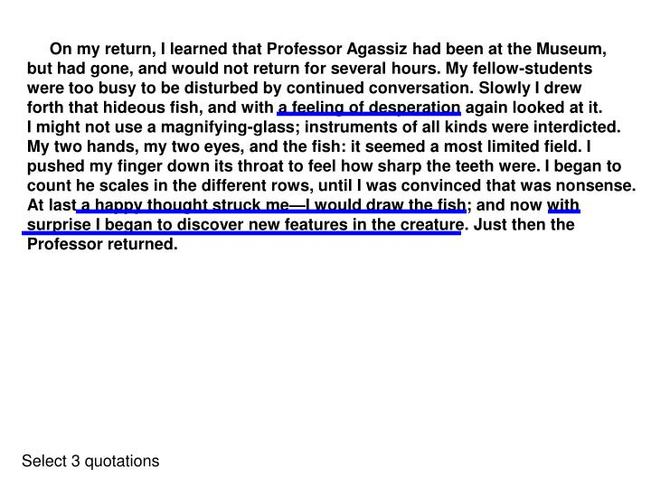 On my return, I learned that Professor Agassiz had been at the Museum,