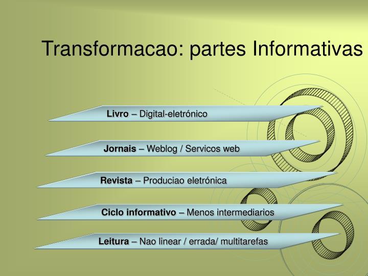 Transformacao: partes Informativas