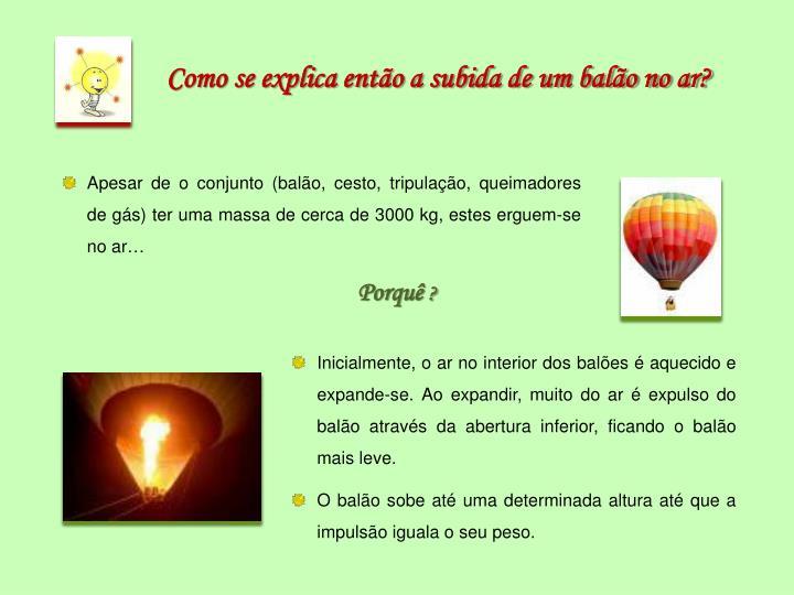 Como se explica então a subida de um balão no ar?