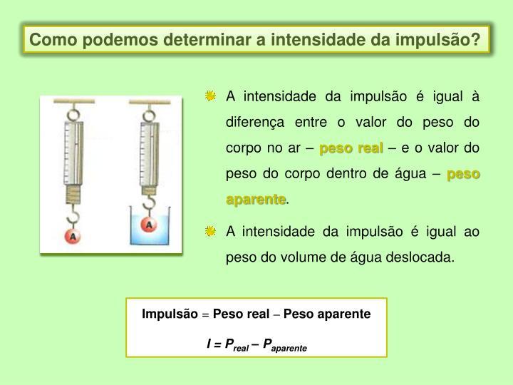 Como podemos determinar a intensidade da impulsão?