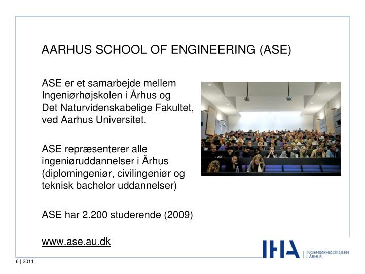 AARHUS SCHOOL OF ENGINEERING (ASE)
