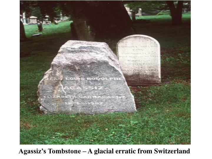 Agassiz's Tombstone – A glacial erratic from Switzerland