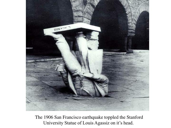 The 1906 San Francisco earthquake toppled the Stanford