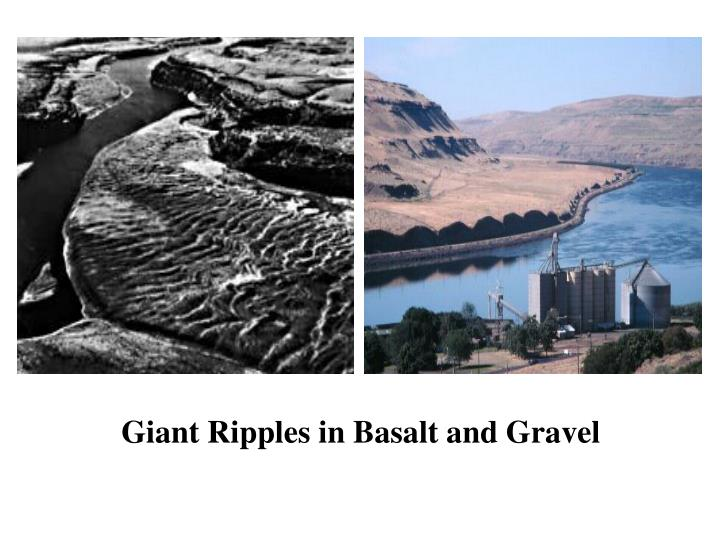 Giant Ripples in Basalt and Gravel