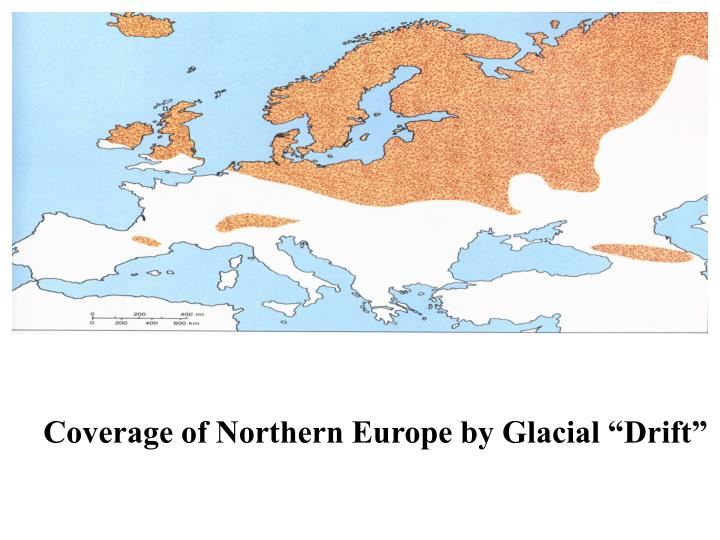 "Coverage of Northern Europe by Glacial ""Drift"""