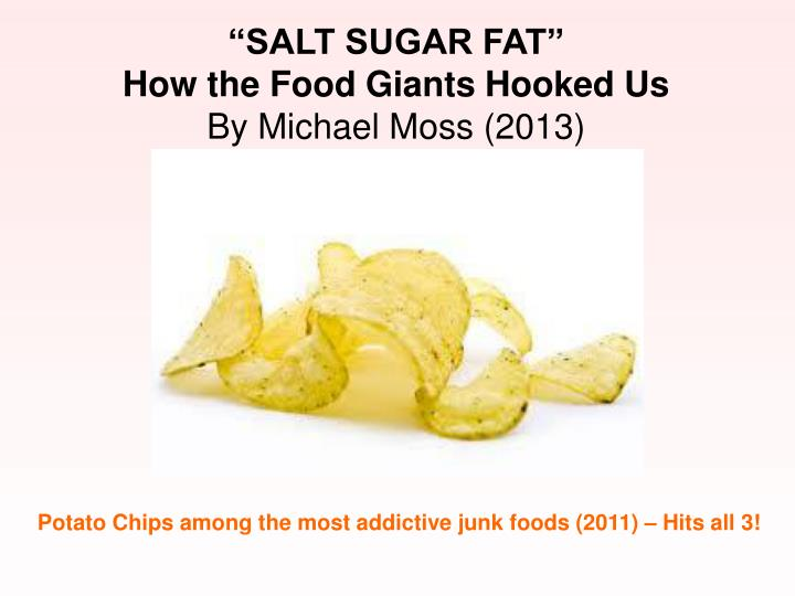 """SALT SUGAR FAT"""